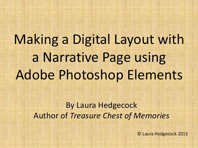 Making a Digital Layout with  a Narrative Page usingAdobe Photoshop Elements           By Laura Hedgecock   Author of Trea...