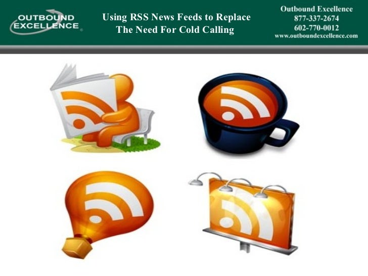 Using RSS News Feeds to Replace The Need For Cold Calling