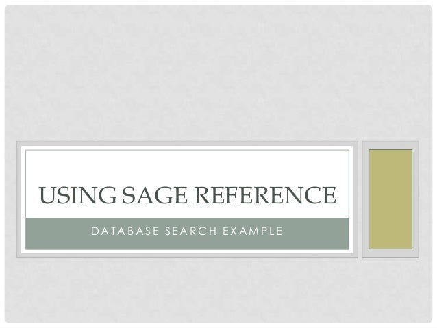 USING SAGE REFERENCE DATABASE SEARCH EXAMPLE