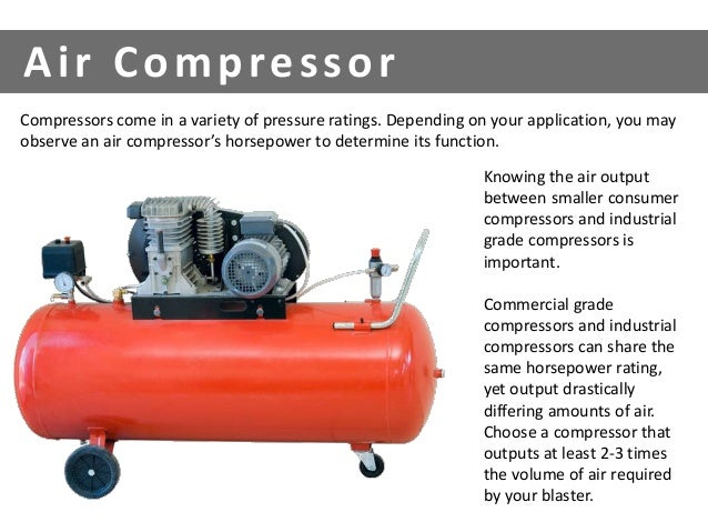 Compressors come in a variety of pressure ratings. Depending on your application, you may  observe an air compressor's hor...