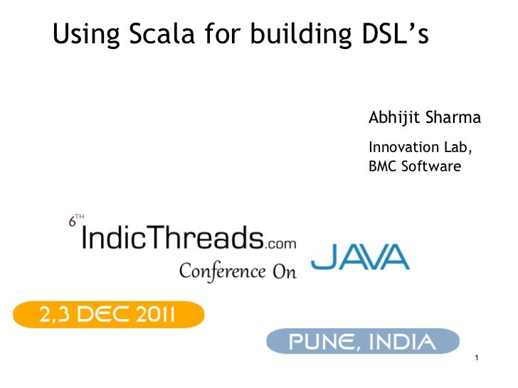 Using Scala for building DSL's                         Abhijit Sharma                         Innovation Lab,             ...