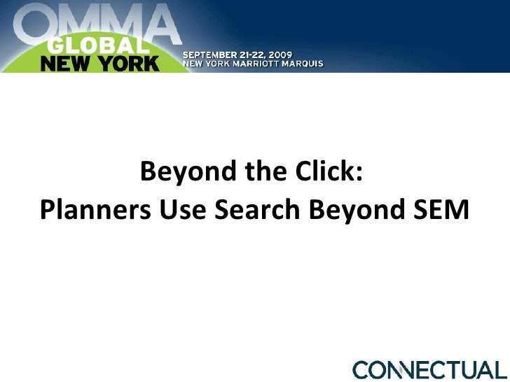 Beyond the Click:  Planners Use Search Beyond SEM
