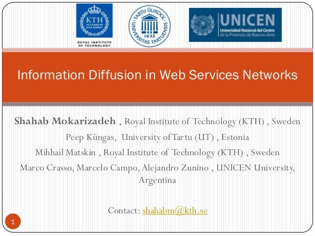 Information Diffusion in Web Services NetworksShahab Mokarizadeh , Royal Institute of Technology (KTH) , Sweden           ...