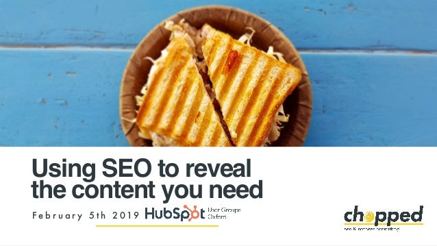 Using SEO to reveal the content you need F e b r u a r y 5 t h 2 019