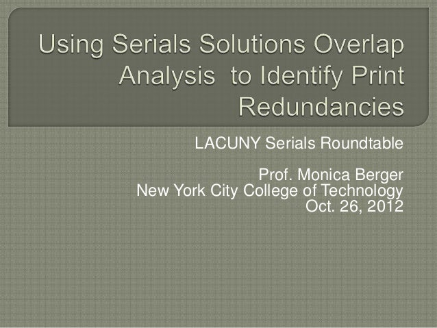 LACUNY Serials Roundtable               Prof. Monica BergerNew York City College of Technology                      Oct. 2...