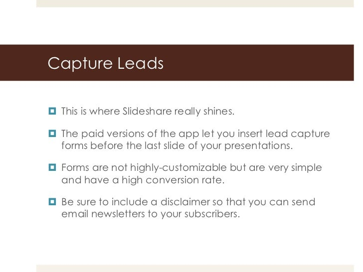 Capture Leads This is where Slideshare really shines. The paid versions of the app let you insert lead capture  forms be...