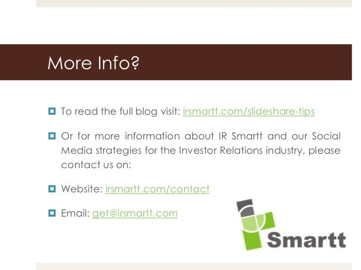 More Info? To read the full blog visit: irsmartt.com/slideshare-tips Or for more information about IR Smartt and our Soc...
