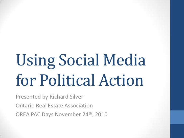 Using Social Media for Political Action<br />Presented by Richard Silver<br />Ontario Real Estate Association<br />OREA PA...