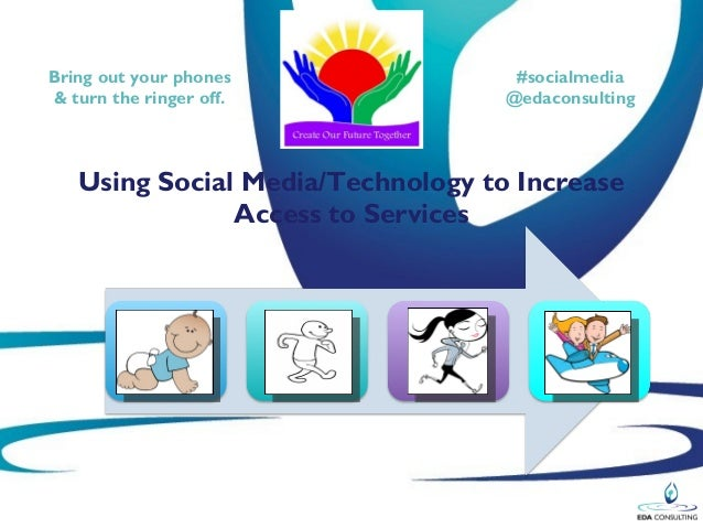 Bring out your phones               #socialmedia& turn the ringer off.             @edaconsulting   Using Social Media/Tec...
