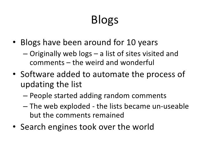 Blogs are Publications        Writing style and content            create an identity         Blogs are Brands            ...