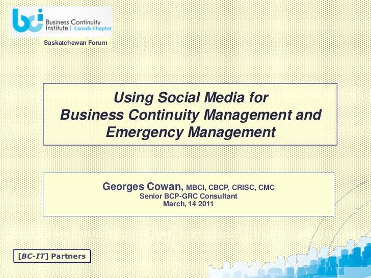 Saskatchewan Forum                 Using Social Media for          Business Continuity Management and                Emerg...