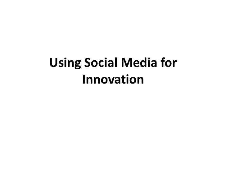 Using Social Media for Innovation<br />
