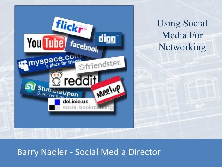 Using Social                                   Media For                                  NetworkingBarry Nadler - Social ...
