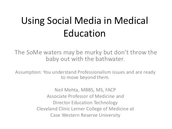 Using Social Media in Medical Education<br />The SoMe waters may be murky but don't throw the baby out with the bathwater....