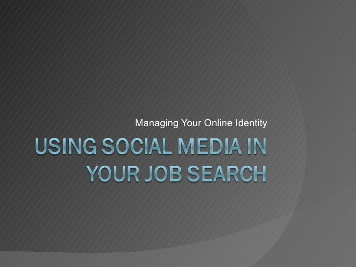 Managing Your Online Identity