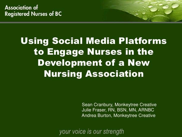 Using Social Media Platforms  to Engage Nurses in the   Development of a New    Nursing Association               Sean Cra...