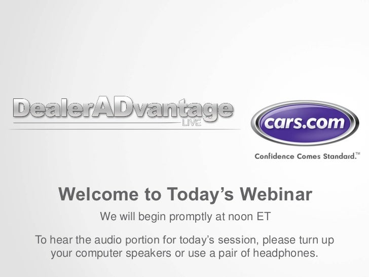 Welcome to Today's Webinar             We will begin promptly at noon ETTo hear the audio portion for today's session, ple...