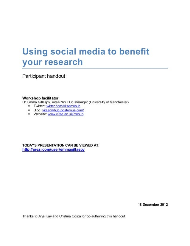 Using social media to benefityour researchParticipant handoutWorkshop facilitator:Dr Emma Gillaspy, Vitae NW Hub Manager (...
