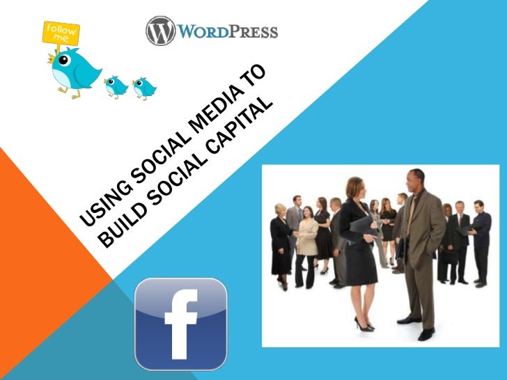 Using Social Media to Build Social Capital<br />