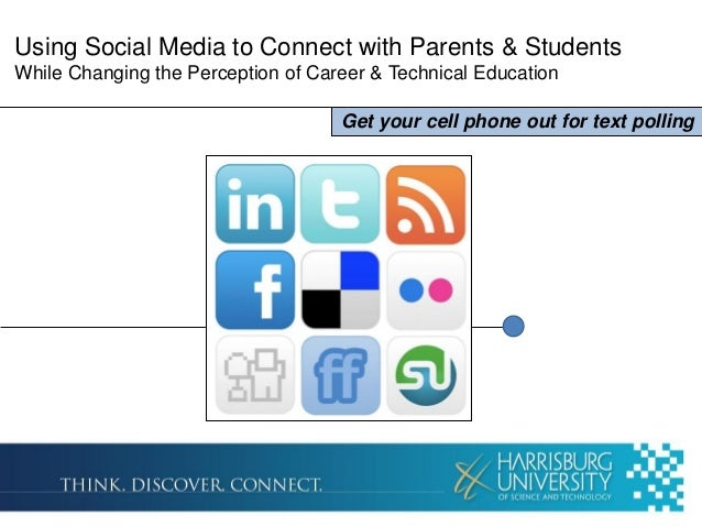 Using Social Media to Connect with Parents & StudentsWhile Changing the Perception of Career & Technical Education        ...