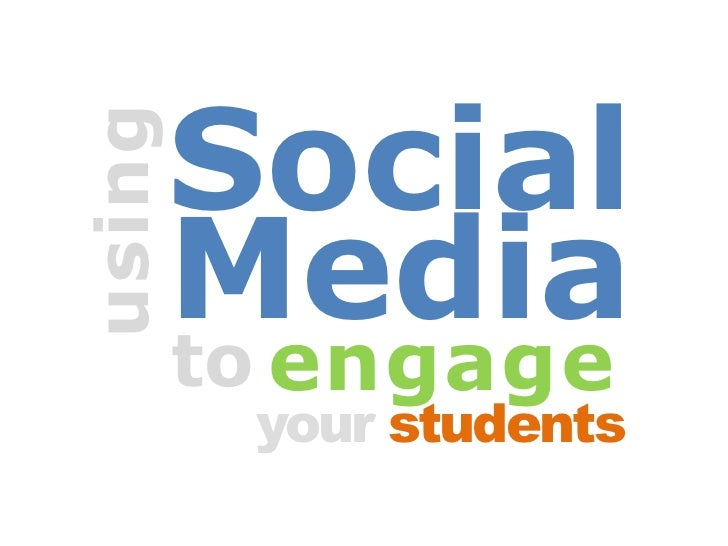 using         Social         Media          engage         to          your students