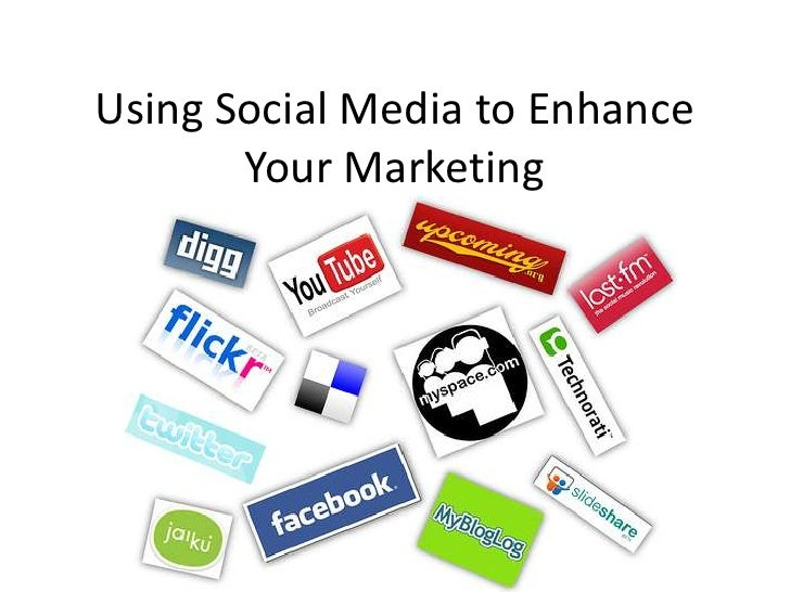 Using Social Media to Enhance Your Marketing<br />
