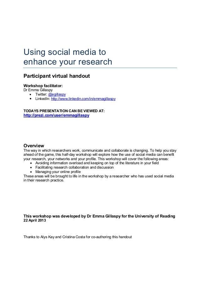 Using social media toenhance your researchParticipant virtual handoutWorkshop facilitator:Dr Emma Gillaspy• Twitter: @egil...