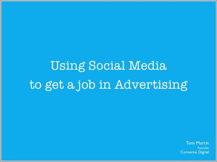 Using Social Mediato get a job in Advertising                            Tom Martin                                  Found...