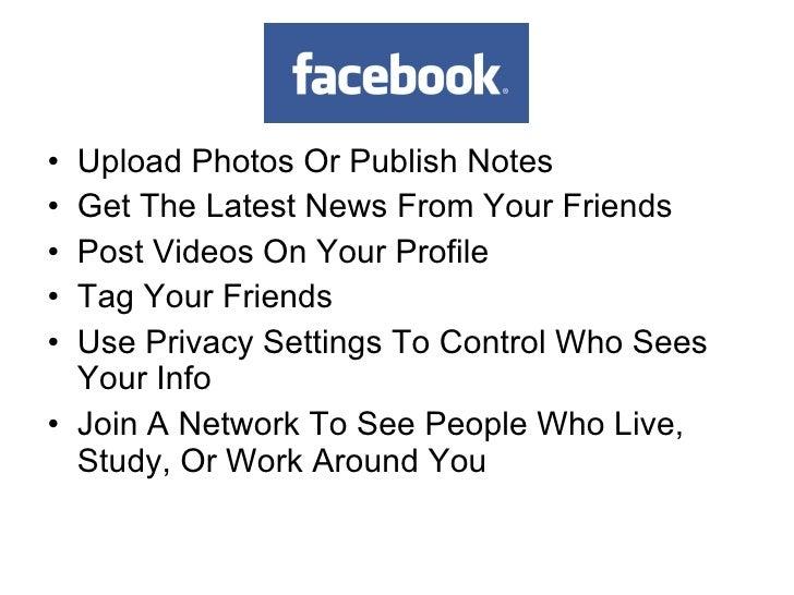<ul><li>Upload Photos Or Publish Notes   </li></ul><ul><li>Get The Latest News From Your Friends   </li></ul><ul><li>Post ...