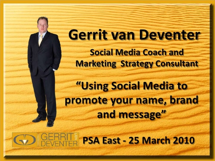 """Gerrit van Deventer<br />Social Media Coach and Marketing  Strategy Consultant<br />""""Using Social Media to promote your na..."""
