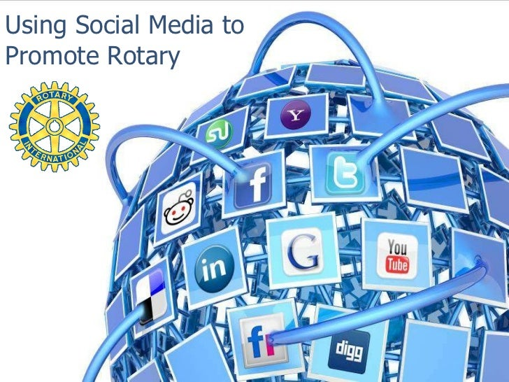 Using Social Media to  Promote Rotary