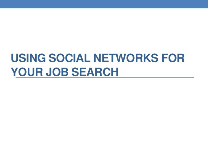 Using Social Networks For your Job Search<br />