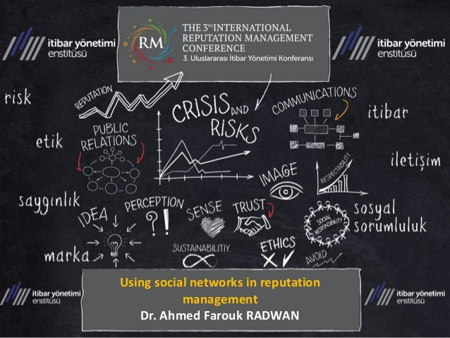 Using social networks in reputation management  Dr. Ahmed Farouk RADWAN