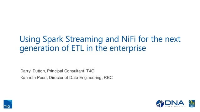 Using Spark Streaming and NiFi for the next generation of