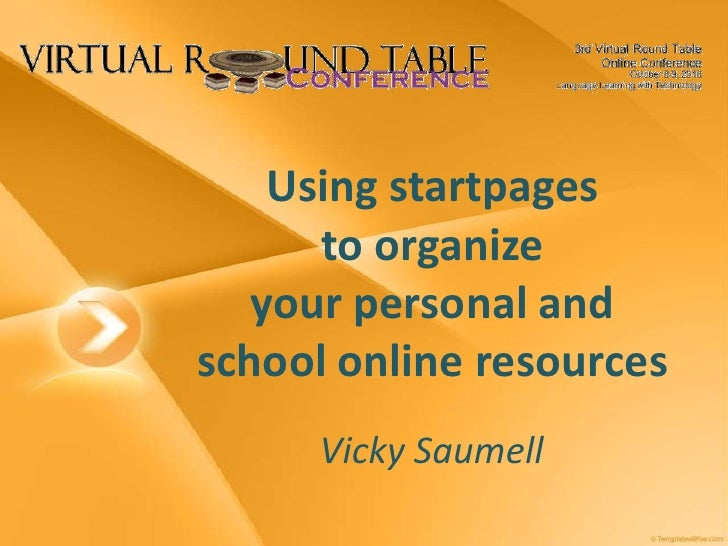 Using startpages to organize your personal and school online resources<br />Vicky Saumell<br />