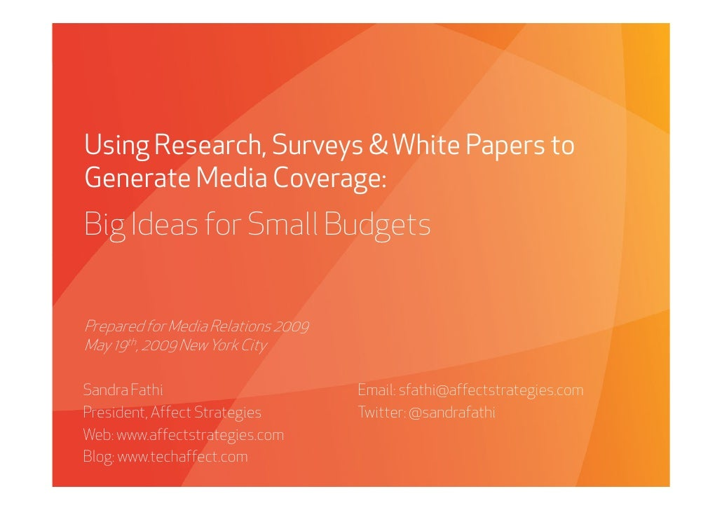 Using Research, Surveys & White Papers to Generate Media Coverage: Big Ideas for Small Budgets   Prepared for Media Relati...
