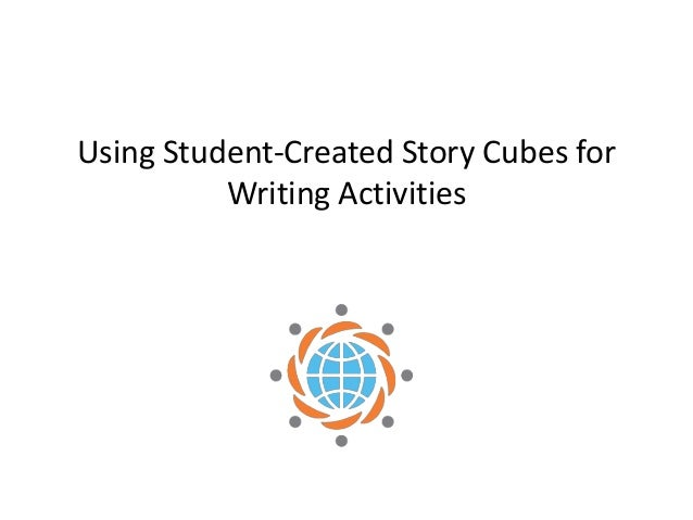 Using Student-Created Story Cubes for          Writing Activities