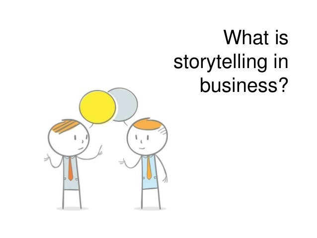 What is storytelling in business?
