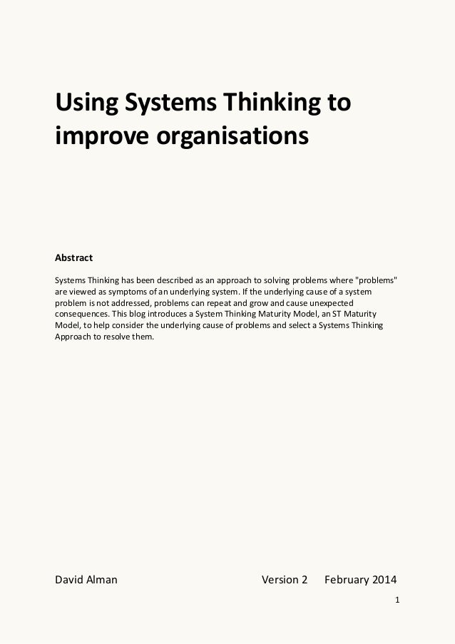 Using Systems Thinking to improve organisations  Abstract Systems Thinking has been described as an approach to solving pr...