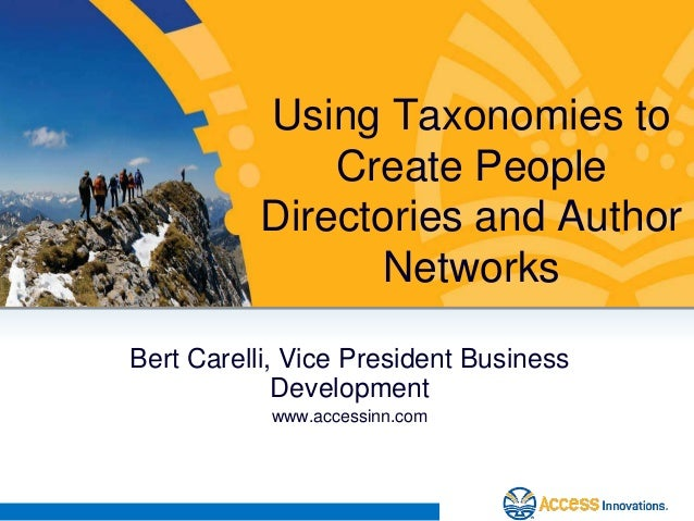 Using Taxonomies to Create People Directories and Author Networks Bert Carelli, Vice President Business Development www.ac...