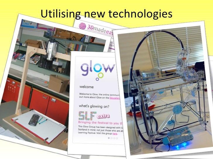 Utilising new technologies