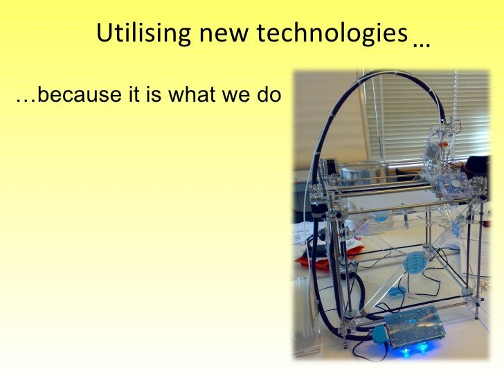 Utilising new technologies … because it is what we do …