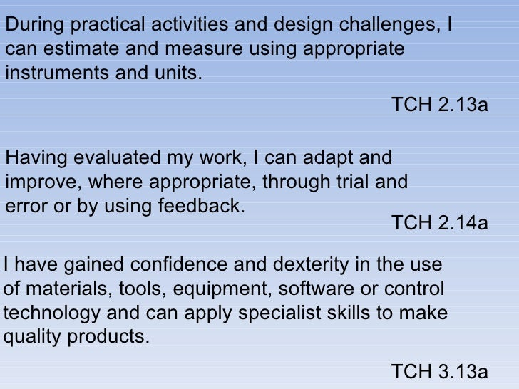 During practical activities and design challenges, I can estimate and measure using appropriate instruments and units.  TC...