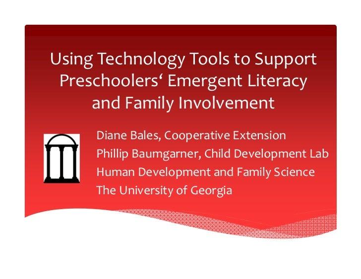 UsingTechnologyToolstoSupport Preschoolers'EmergentLiteracy     andFamilyInvolvement     DianeBales,Cooperati...