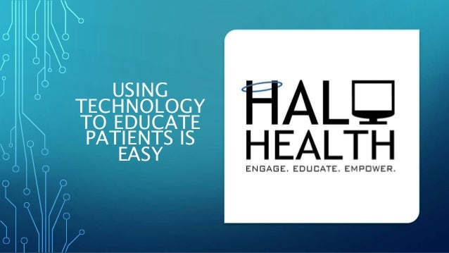 USING TECHNOLOGY TO EDUCATE PATIENTS IS EASY
