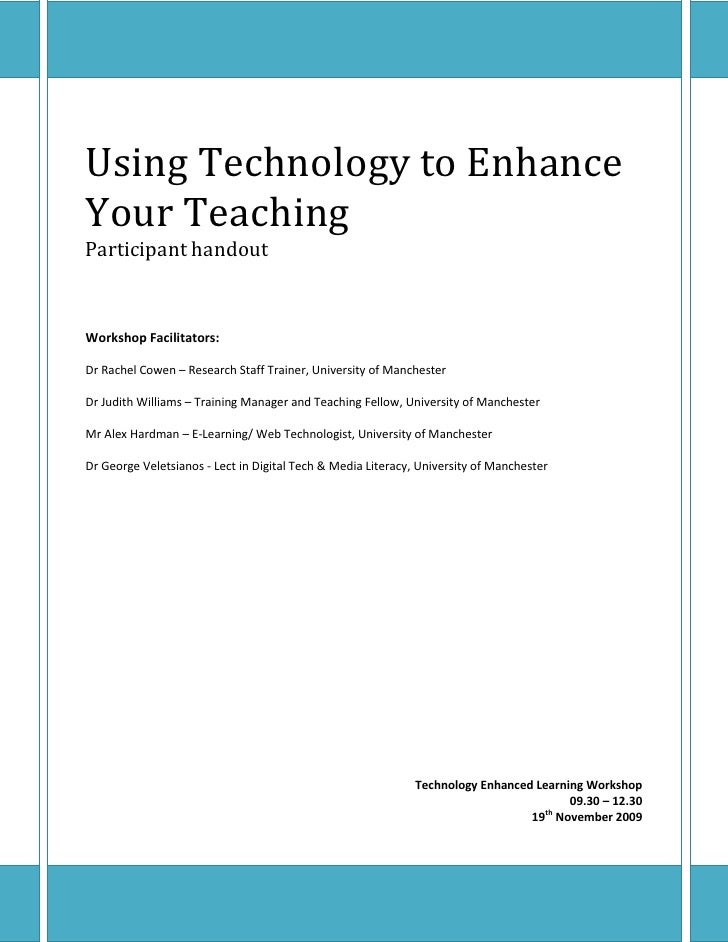 Using Technology to Enhance Your Teaching Participant handout    Workshop Facilitators:  Dr Rachel Cowen – Research Staff ...