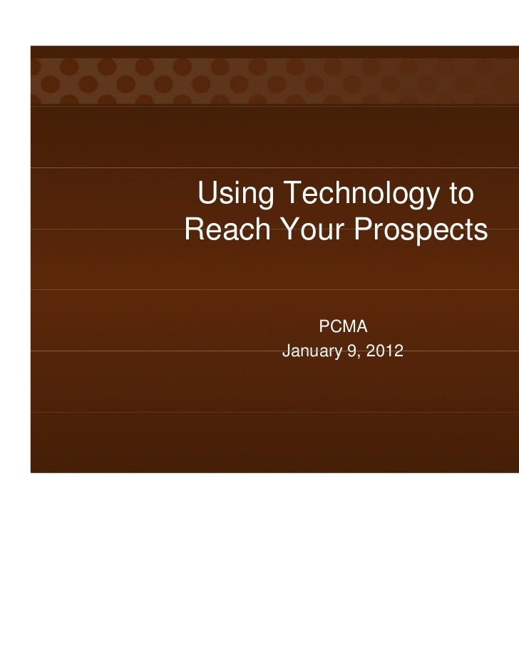Using Technology toReach Your Prospects          PCMA      January 9 2012              9,