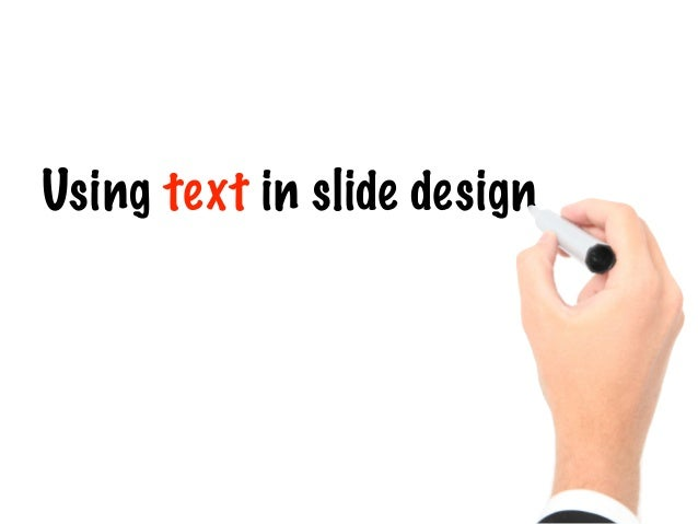 Using text in slide design