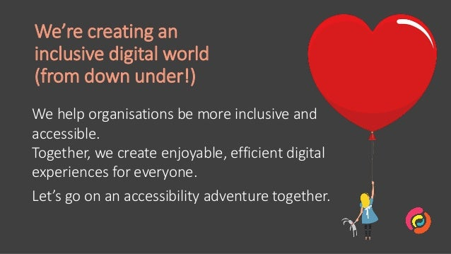 We help organisations be more inclusive and accessible. Together, we create enjoyable, efficient digital experiences for e...