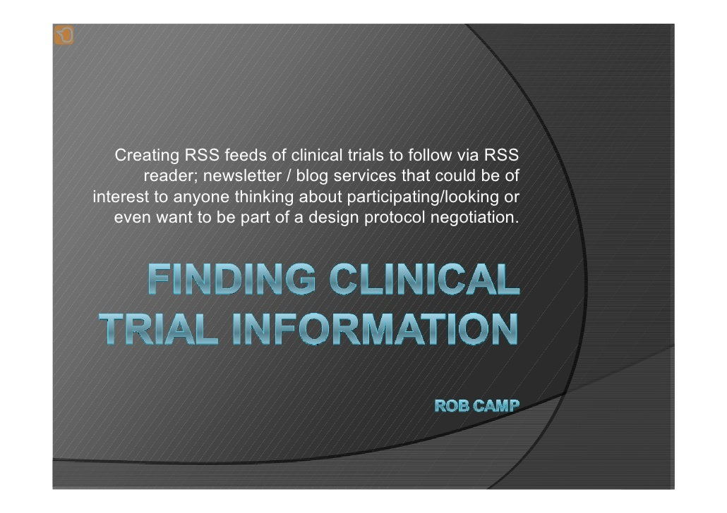 Creating RSS feeds of clinical trials to follow via RSS        reader; newsletter / blog services that could be of interes...